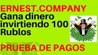 ERNEST.COMPANY Gana dinero invirtiendo 100 Rublos (PRUEBA DE PAGO)