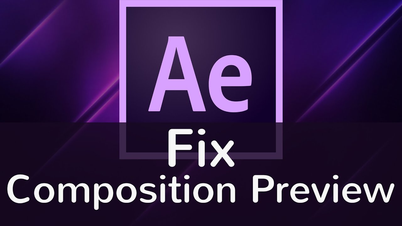 How to Fix After Effects CC 2018 Composition Preview Doesn't Show Anything