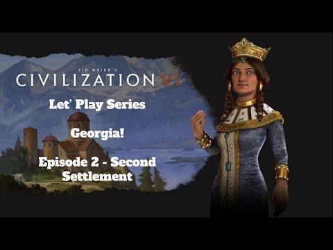 Sid Meier's Civilization VI - Georgia Let's Play - Second Settlement - Episode 2