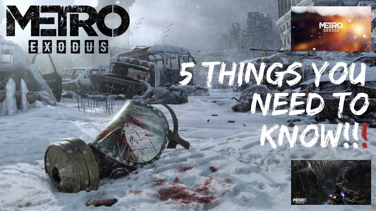 Metro Exodus 5 Things You Need To Know! ( Metro Exodus Information ) News