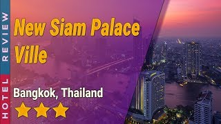 New Siam Palace Ville hotel review   Hotels in Bangkok   Thailand Hotels