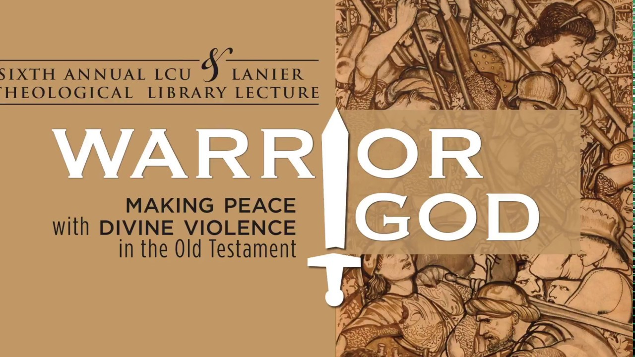 Warrior God: Making Peace with Divine Violence in the Old Testament