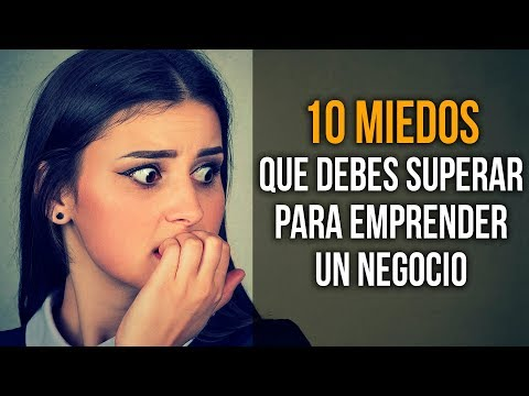 10 Miedos que debes superar para emprender un Negocio