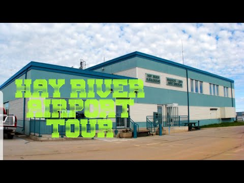 HAY RIVER AIRPORT TOUR