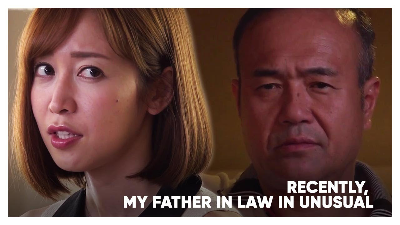 Download ENG SUBS : RECENTLY MY FATHER IN LAW IS UNUSUAL