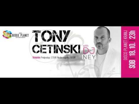 TONY CETISNKI in DJ NEY @ DISCO PLANET KRANJ |18.10. ob 23h|