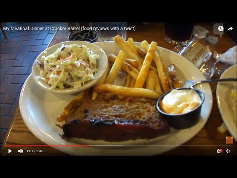 My Meatloaf Dinner at Cracker Barrel (food reviews with a twist)