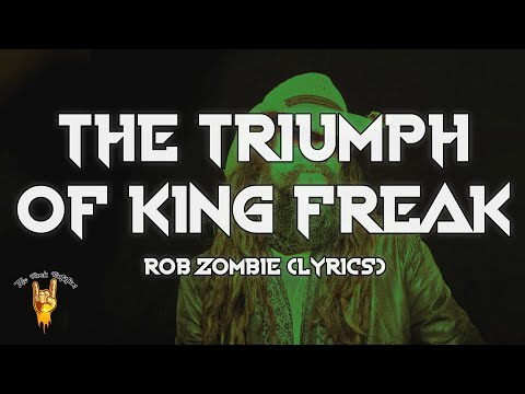 ROB ZOMBIE - The Triumph of King Freak (Lyrics) A Crypt of Preservation and Superstition