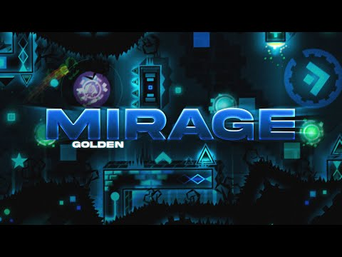 Mirage Verified (Extreme Demon) By Golden And More | Geometry Dash