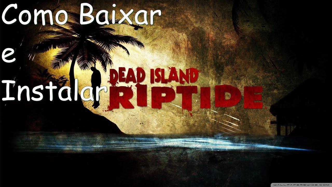 Baixar Dead Island riptide pc completo