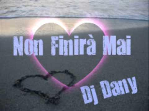 Dj Dany Non Finirà Mai (Italo Maranza Mix).wmv