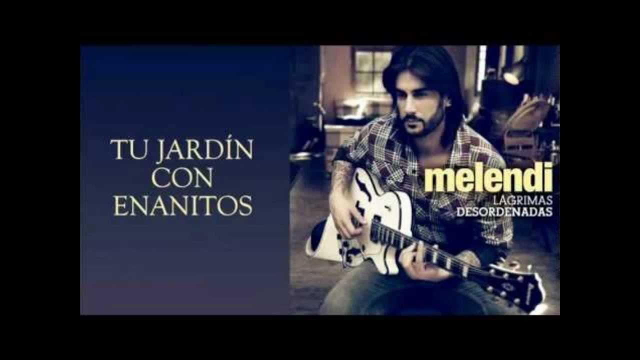 Melendi tu jard n con enanitos subt tulos youtube for Melendi mi jardin con enanitos