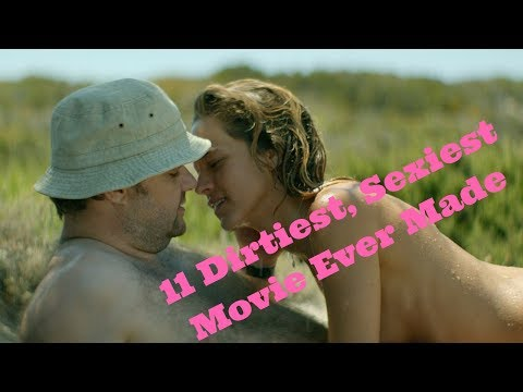 11 Dirtiest, Sexiest Movies Ever Made !!  Cinemaholic