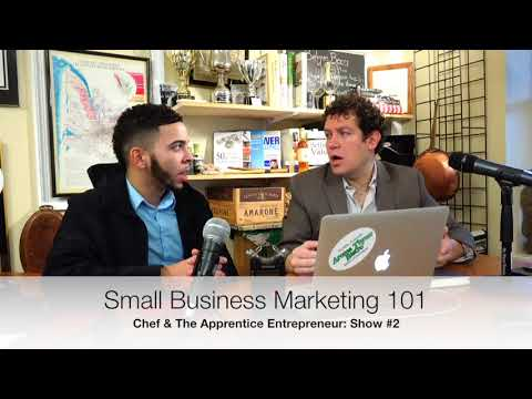 Marketing Your Business 101: Chef & The Apprentice Entrepreneur show #2
