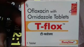T - Flox tablets | Use | Compostion | Doages | Side Effect  | Full Hindi Reviews