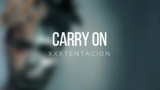 XXXTENTACION - Carry On