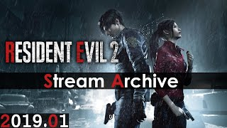 [Livestream Archive] RESIDENT EVIL 2 PC [Leon A, Claire B, Claire A]