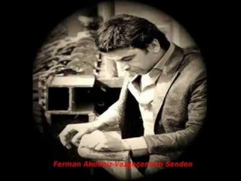Ferman Akdeniz - Vazgeçemem Senden