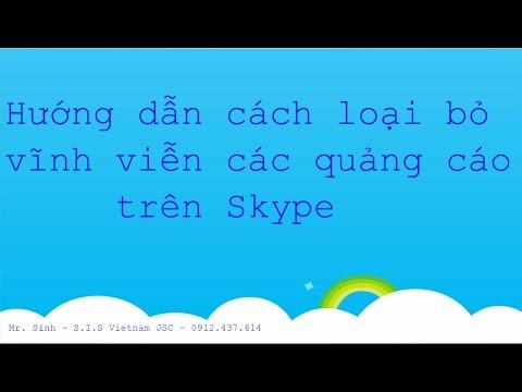 Hướng dẫn cách loại bỏ vĩnh viễn các quảng cáo trên Skype