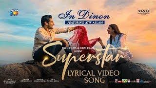 In Dinon | Lyrical Video | Superstar | Mahira Khan | Bilal Ashraf | Atif Aslam | Azaan & Saad.mp3