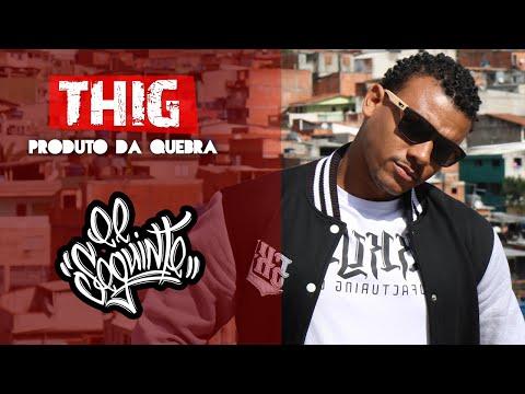 Thig - Produto da Quebra (Video Music Rap) ELSeguinte