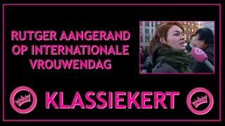 Rutger AANGERAND op Internationale Vrouwendag