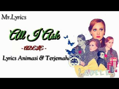All I Ask Lirik Animasi dan Terjemahan  Adele