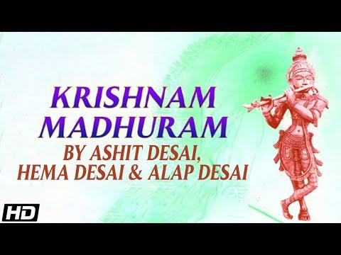 Shri Krishnashtakam - Krishnam Madhuram (Ashit, Hema & Alap Desai}