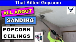 Popcorn Ceiling Removal by Sanding, DOESN'T ALWAYS WORK!