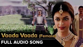 Vaada Vaada (Female) | Full Audio Song | Kochadaiiyaan | Rajinikanth, Deepika Padukone