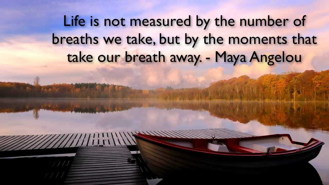 Life Is Not Measured By The Breaths Quote Moments That Take Our Breath Away Youtube