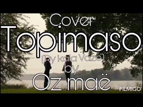 Oz mae in Cover TOPIMASO RyKala Vazo(prod by FTJ Prod 2k19)
