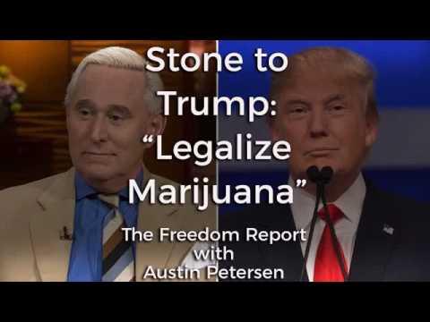 Roger Stone to Donald Trump: Legalize Marijuana