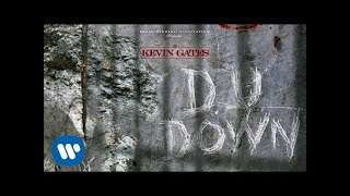 Kevin Gates - D U Down [Official Audio]