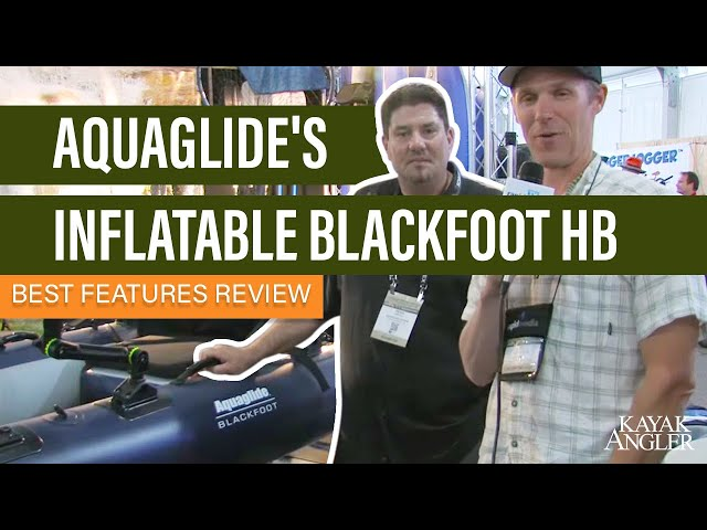 Aquaglide's Inflatable Blackfoot HB | Inflatable Fishing Kayak | Features Review & Walk Around