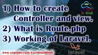 4.Laravel in Hindi : Basic working of Laravel.Creating controller,view and define route.php