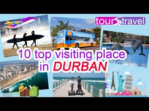 10 top visiting places in durban South Africa