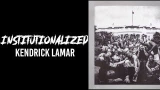 Kendrick Lamar, Bilal, Anna Wise, Snoop Dogg - Institutionalized // lyrics // traplord jenkins