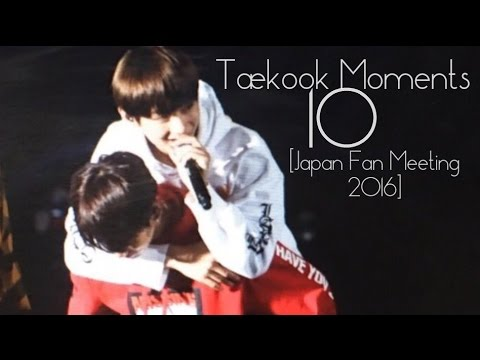 Taekook Moments - 10 [Japan Fan Meeting 2016]