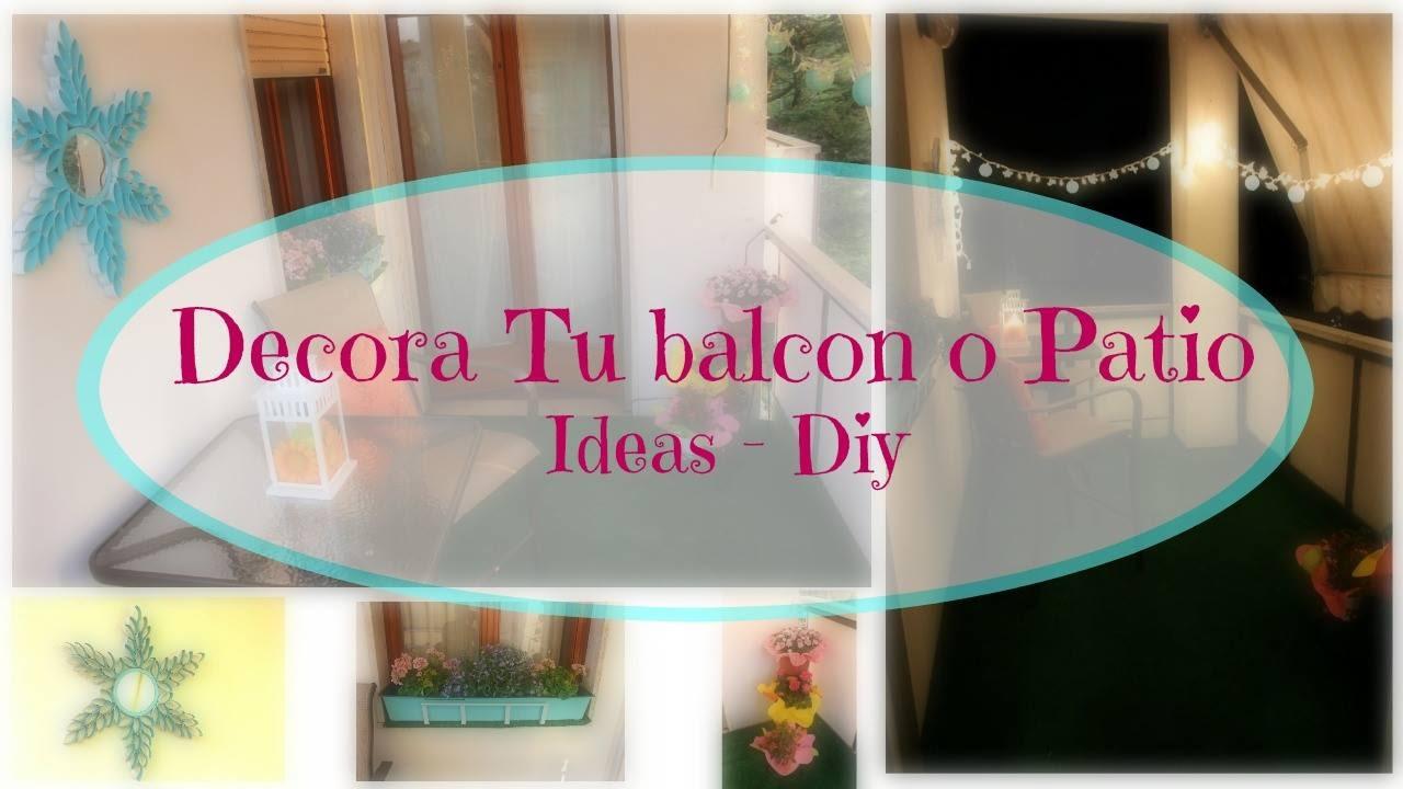 Decora tu balcon o patio ideas diy youtube - Decora tu terraza ...