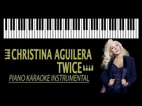 CHRISTINA AGUILERA - Twice KARAOKE (Piano Instrumental - Original Key)