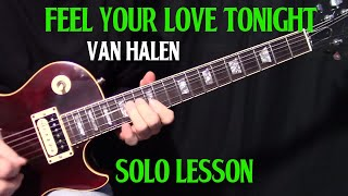 "how to play ""Feel Your Love Tonight"" by Van Halen - guitar solo lesson"
