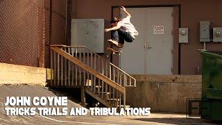 JOHN COYNE - TRICKS , TRIALS AND TRIBULATIONS