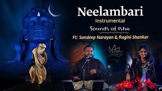 Neelambari | Instrumental | Sounds of Isha | Sandeep Narayan & Ragini Shankar | Mahashivaratri 2020