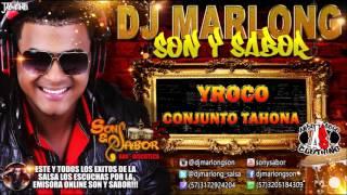 Yroco - Conjunto Tahona - DJ Marlong Son y Sabor 2015