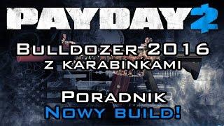 PAYDAY 2 - Poradnik dla pocz?tkuj?cych: Bulldozer 2016 (lipiec) z karabinkami