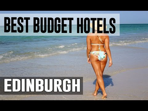 Cheap And Best Budget Hotels In Edinburgh , United Kingdom UK