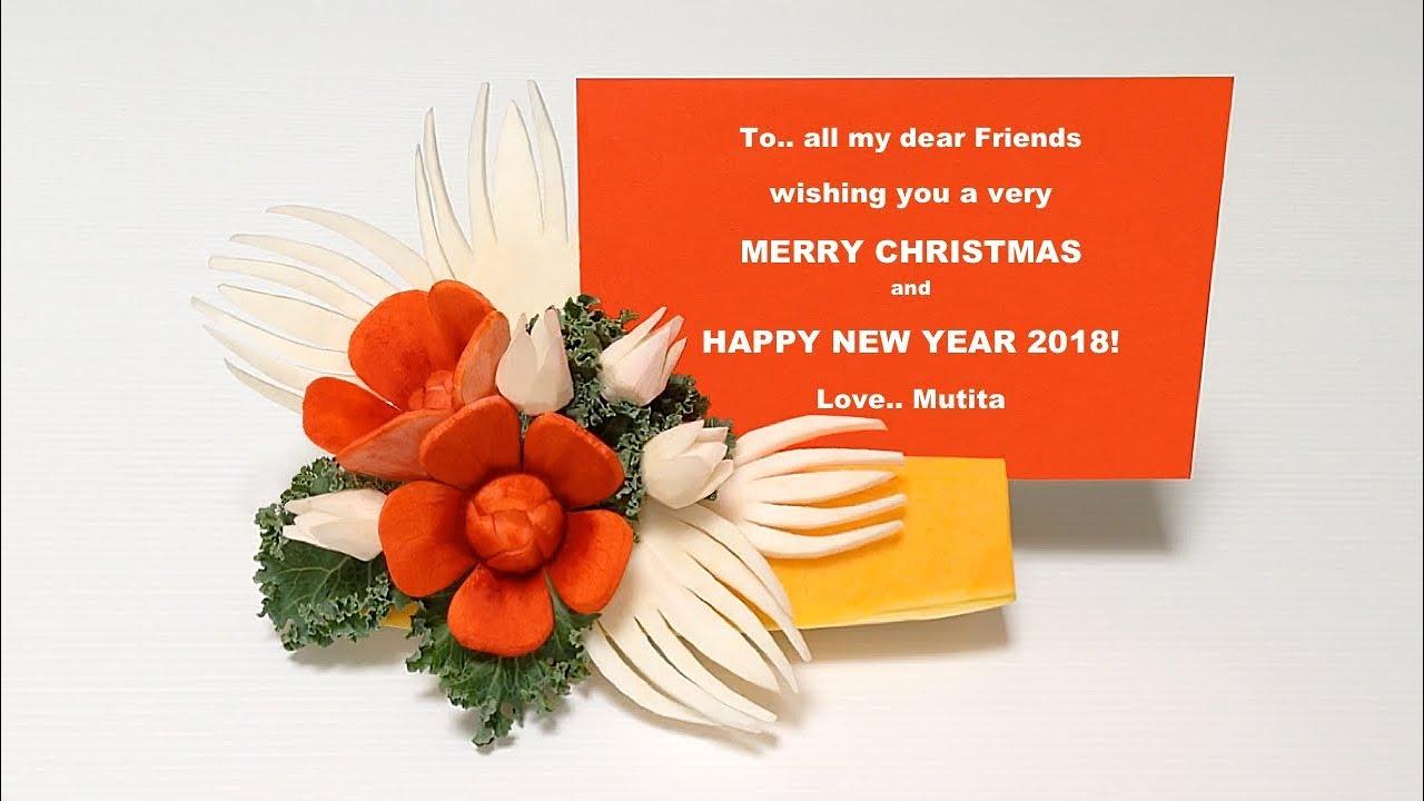 Merry christmas and happy new year 2018 dear friends mutita merry christmas and happy new year 2018 dear friends mutita edible art of fruit vegetable carv kristyandbryce Gallery