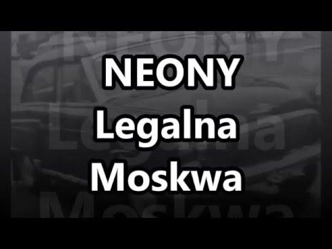 Neony - Legalna Moskwa (tekst)