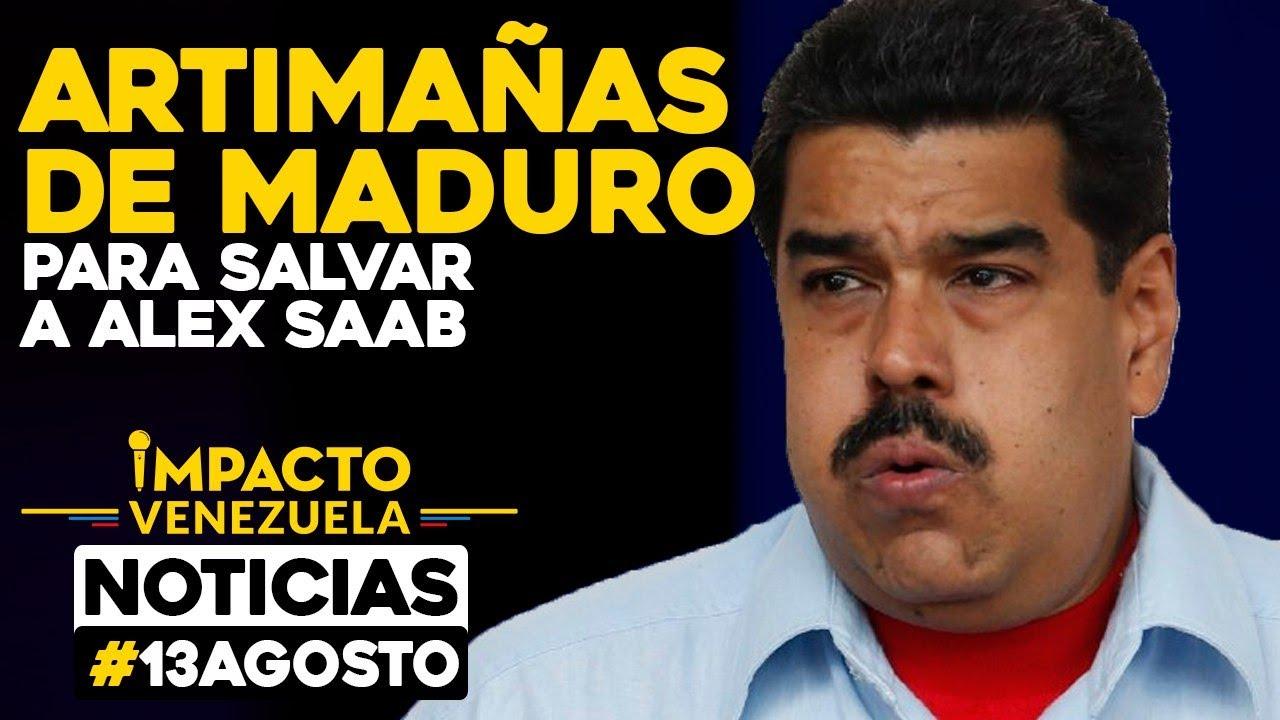 Maduro y sus artimañas para liberar a Alex Saab | 🔴 NOTICIAS VENEZUELA HOY agosto 13 2020